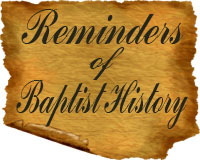 Reminders of Baptist History