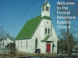 Formal reformed baptist church