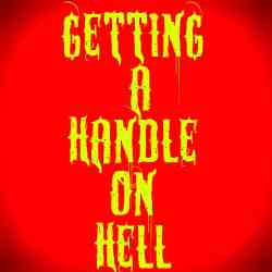 Getting a handle on hell