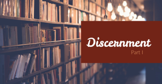 Discernment Part I